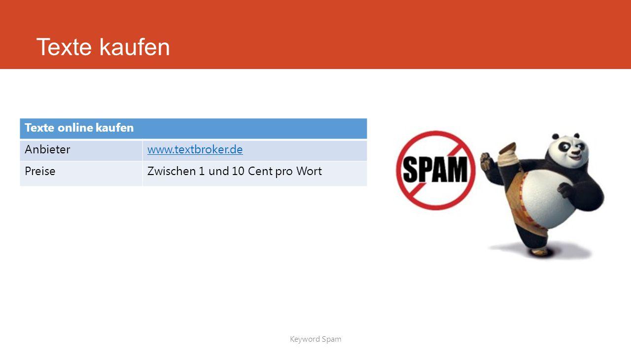 Texte kaufen Keyword Spam Texte online kaufen Anbieterwww.textbroker.de PreiseZwischen 1 und 10 Cent pro Wort