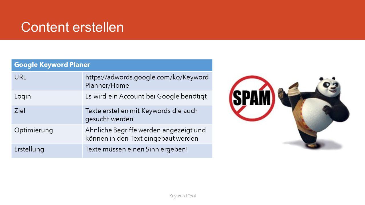 Content erstellen Keyword Tool Google Keyword Planer URLhttps://adwords.google.com/ko/Keyword Planner/Home LoginEs wird ein Account bei Google benötig