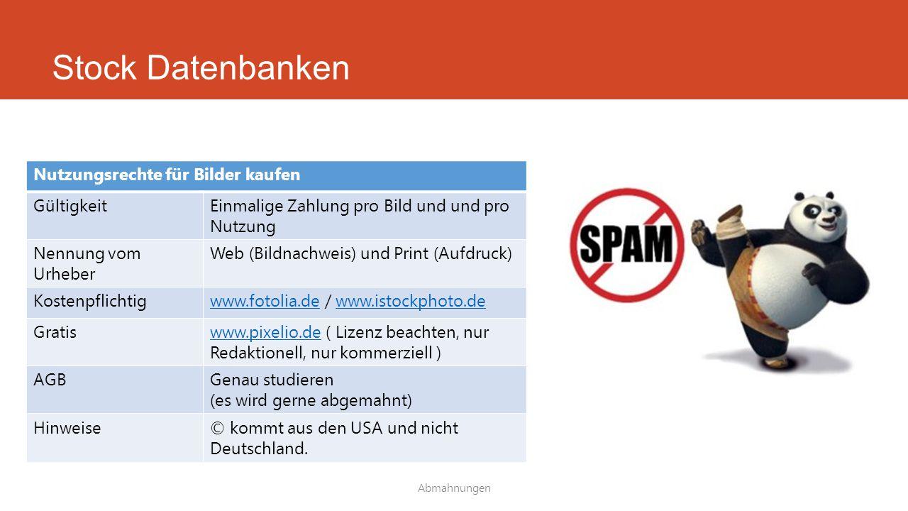 Stock Datenbanken Abmahnungen Nutzungsrechte für Bilder kaufen GültigkeitEinmalige Zahlung pro Bild und und pro Nutzung Nennung vom Urheber Web (Bildn