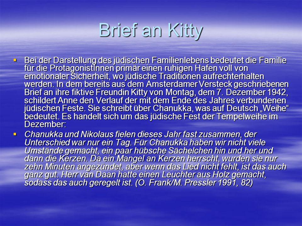 Brief an Kitty  Bei der Darstellung des jüdischen Familienlebens bedeutet die Familie für die ProtagonistInnen primär einen ruhigen Hafen voll von em
