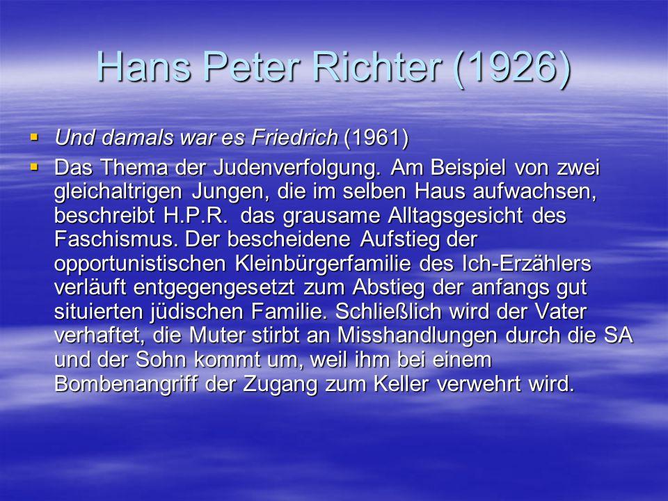 Hans Peter Richter (1926)  Und damals war es Friedrich (1961)  Das Thema der Judenverfolgung. Am Beispiel von zwei gleichaltrigen Jungen, die im sel