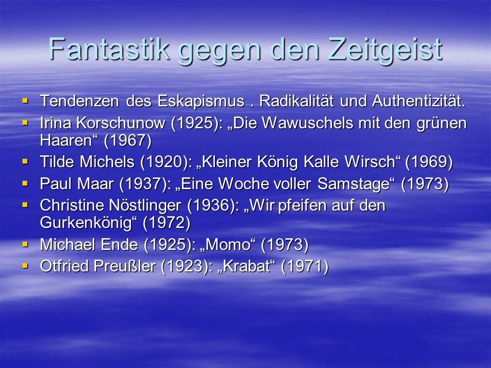 """Fantastik gegen den Zeitgeist  Tendenzen des Eskapismus. Radikalität und Authentizität.  Irina Korschunow (1925): """"Die Wawuschels mit den grünen Haa"""