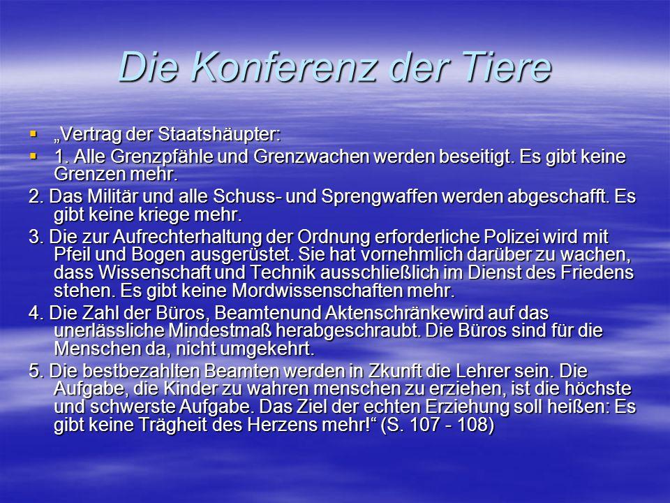 """Die Konferenz der Tiere  """"Vertrag der Staatshäupter:  1. Alle Grenzpfähle und Grenzwachen werden beseitigt. Es gibt keine Grenzen mehr. 2. Das Milit"""