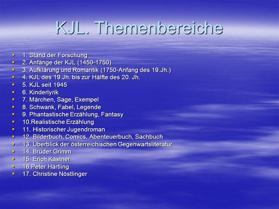 KJL. Themenbereiche  1. Stand der Forschung  2. Anfänge der KJL (1450-1750)  3. Aufklärung und Romantik (1750-Anfang des 19.Jh.)  4. KJL des 19.Jh