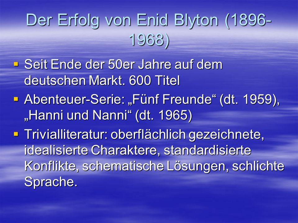 """Der Erfolg von Enid Blyton (1896- 1968)  Seit Ende der 50er Jahre auf dem deutschen Markt. 600 Titel  Abenteuer-Serie: """"Fünf Freunde"""" (dt. 1959), """"H"""