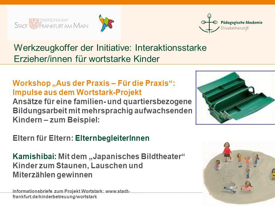 """Werkzeugkoffer der Initiative: Interaktionsstarke Erzieher/innen für wortstarke Kinder Workshop """"Aus der Praxis – Für die Praxis"""": Impulse aus dem Wor"""