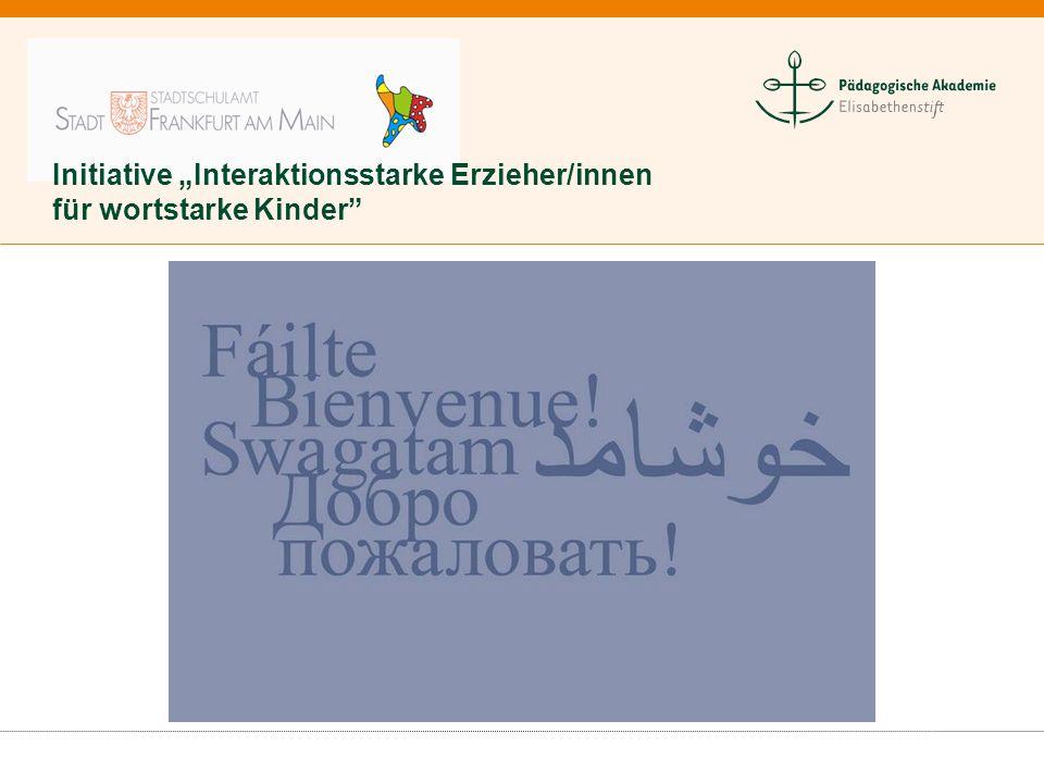 """Initiative """"Interaktionsstarke Erzieher/innen für wortstarke Kinder"""""""