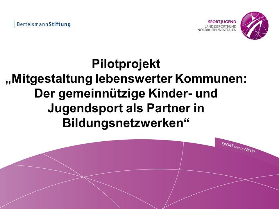 """Pilotprojekt """"Mitgestaltung lebenswerter Kommunen: Der gemeinnützige Kinder- und Jugendsport als Partner in Bildungsnetzwerken"""""""
