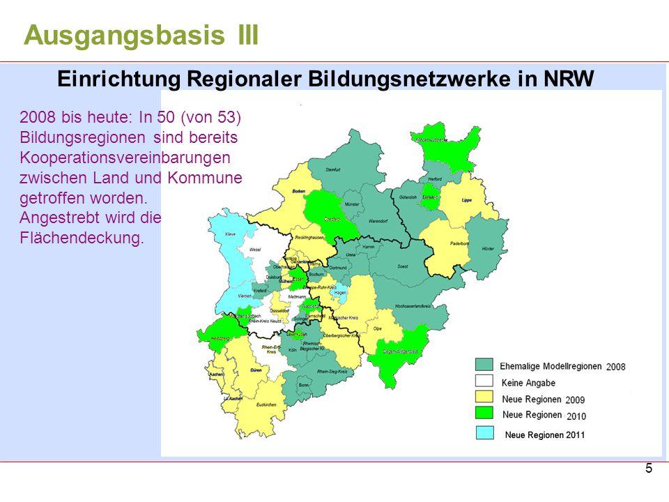 5 2008 bis heute: In 50 (von 53) Bildungsregionen sind bereits Kooperationsvereinbarungen zwischen Land und Kommune getroffen worden. Angestrebt wird