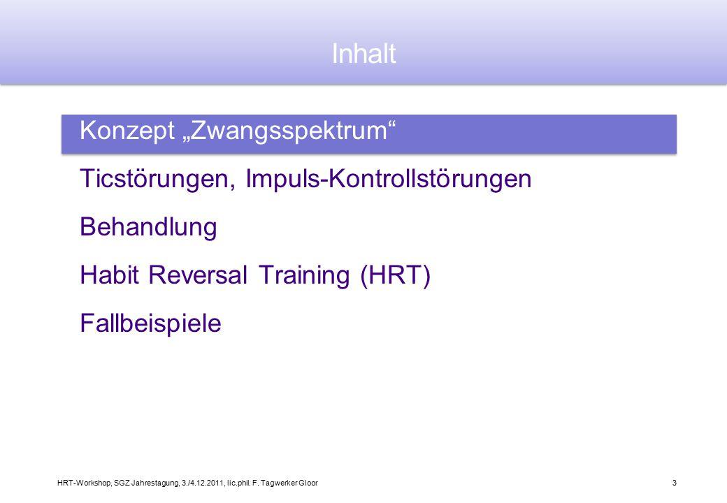"""3 Konzept """"Zwangsspektrum"""" Ticstörungen, Impuls-Kontrollstörungen Behandlung Habit Reversal Training (HRT) Fallbeispiele Inhalt"""