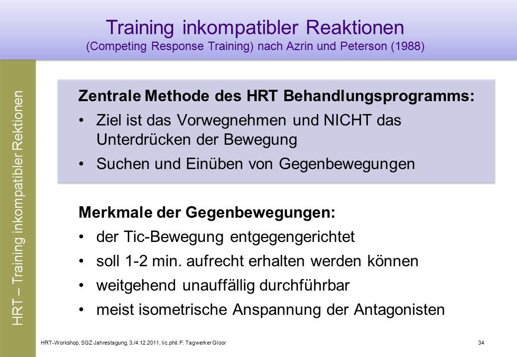 HRT-Workshop, SGZ Jahrestagung, 3./4.12.2011, lic.phil. F. Tagwerker Gloor34 Training inkompatibler Reaktionen (Competing Response Training) nach Azri