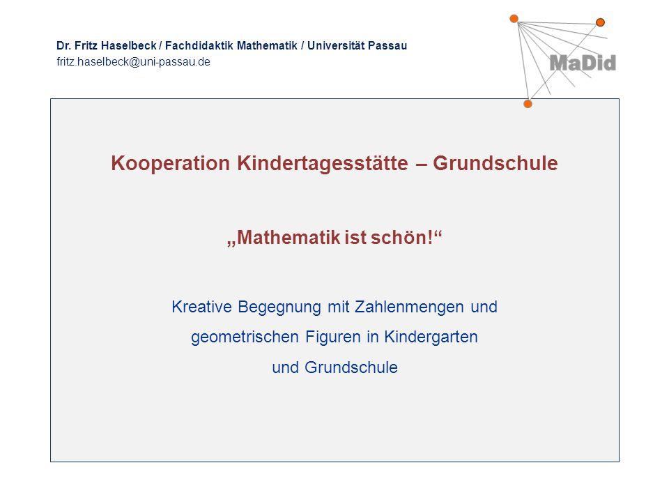 """Kooperation Kindertagesstätte – Grundschule """" Mathematik ist schön! Kreative Begegnung mit Zahlenmengen und geometrischen Figuren in Kindergarten und Grundschule Dr."""