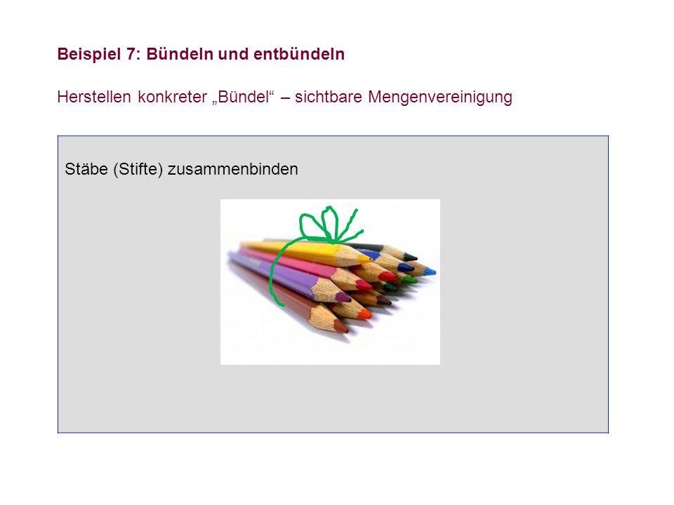 """""""Verpacken"""" von Gegenständen: Zehner-Bündel Stäbe (Stifte) zusammenbinden Beispiel 7: Bündeln und entbündeln Herstellen konkreter """"Bündel"""" – sichtbare"""