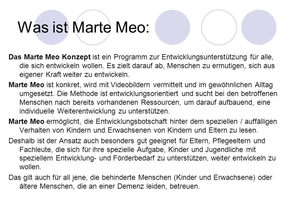 Was ist Marte Meo: Das Marte Meo Konzept ist ein Programm zur Entwicklungsunterstützung für alle, die sich entwickeln wollen. Es zielt darauf ab, Mens