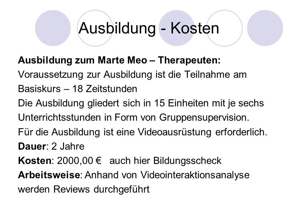 Ausbildung - Kosten Ausbildung zum Marte Meo – Therapeuten: Voraussetzung zur Ausbildung ist die Teilnahme am Basiskurs – 18 Zeitstunden Die Ausbildun