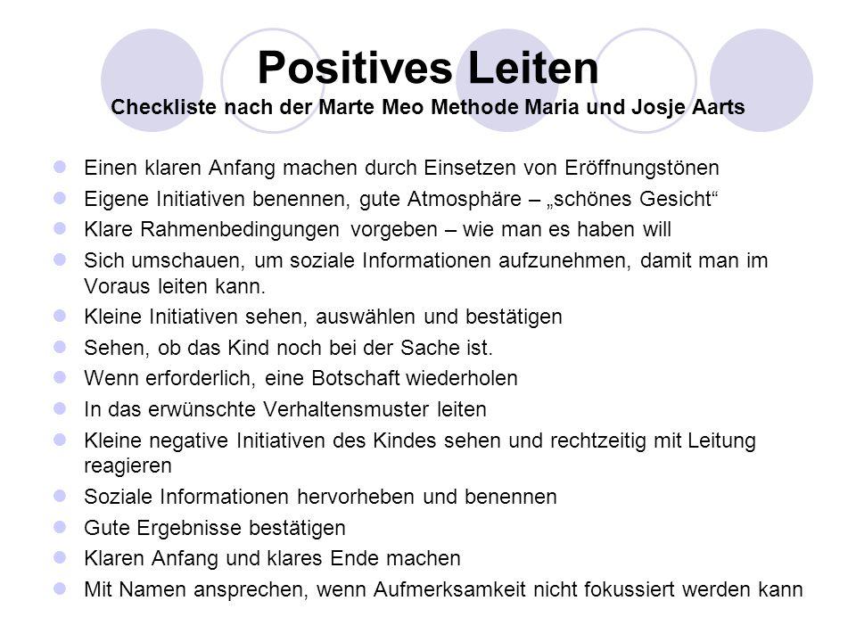 Positives Leiten Checkliste nach der Marte Meo Methode Maria und Josje Aarts Einen klaren Anfang machen durch Einsetzen von Eröffnungstönen Eigene Ini