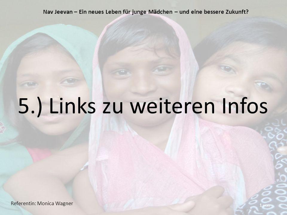 1 von 5.) Links zu weiteren Infos Nav Jeevan – Ein neues Leben für junge Mädchen – und eine bessere Zukunft.