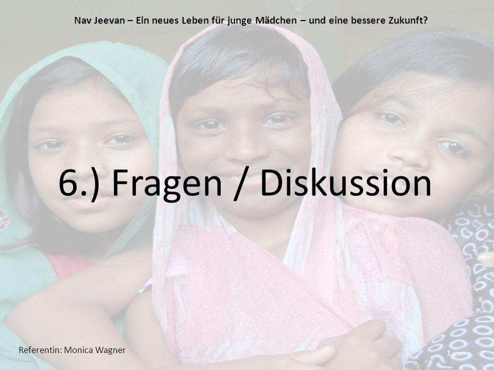 1 von 6.) Fragen / Diskussion Nav Jeevan – Ein neues Leben für junge Mädchen – und eine bessere Zukunft.
