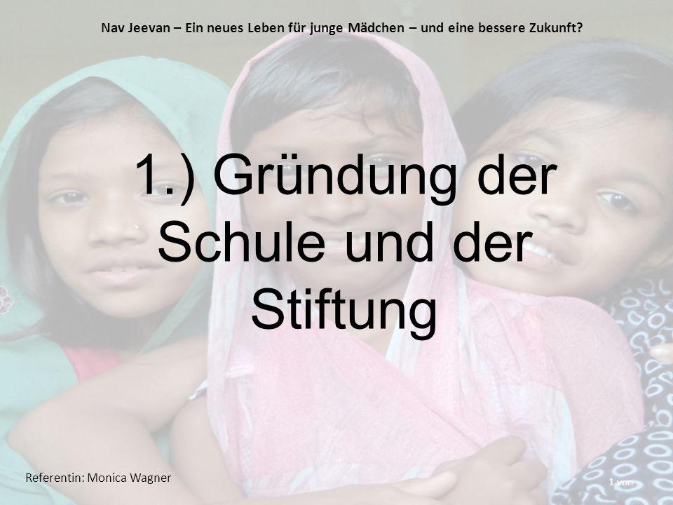 1 von 1.) Gründung der Schule und der Stiftung Nav Jeevan – Ein neues Leben für junge Mädchen – und eine bessere Zukunft.