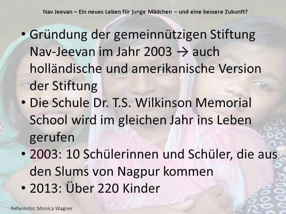 3 von 17 Gründung der gemeinnützigen Stiftung Nav-Jeevan im Jahr 2003 → auch holländische und amerikanische Version der Stiftung Die Schule Dr.