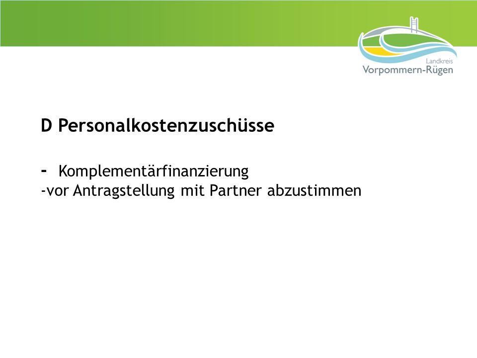 D Personalkostenzuschüsse - Komplementärfinanzierung -vor Antragstellung mit Partner abzustimmen