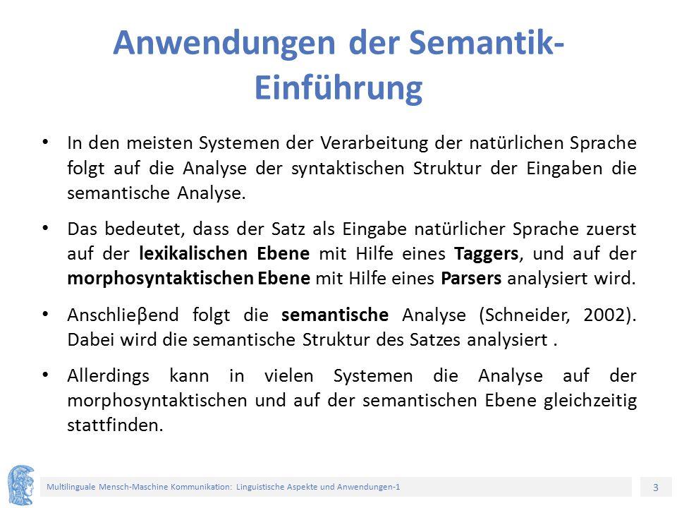3 Multilinguale Mensch-Maschine Kommunikation: Linguistische Aspekte und Anwendungen-1 Anwendungen der Semantik- Einführung In den meisten Systemen de