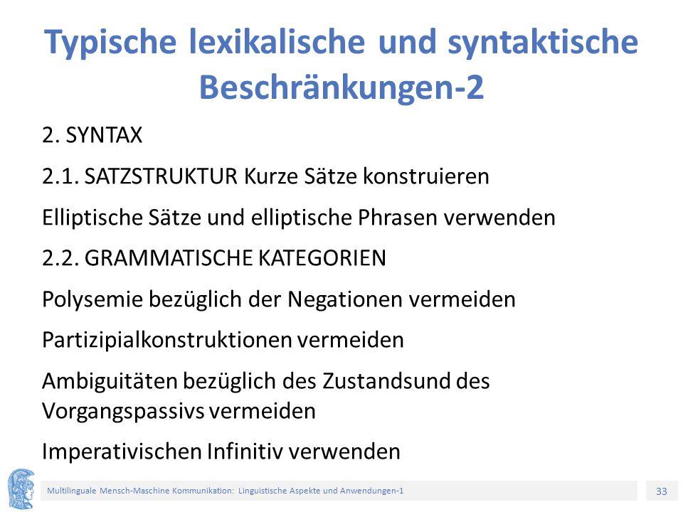 33 Multilinguale Mensch-Maschine Kommunikation: Linguistische Aspekte und Anwendungen-1 Typische lexikalische und syntaktische Beschränkungen-2 2. SYN