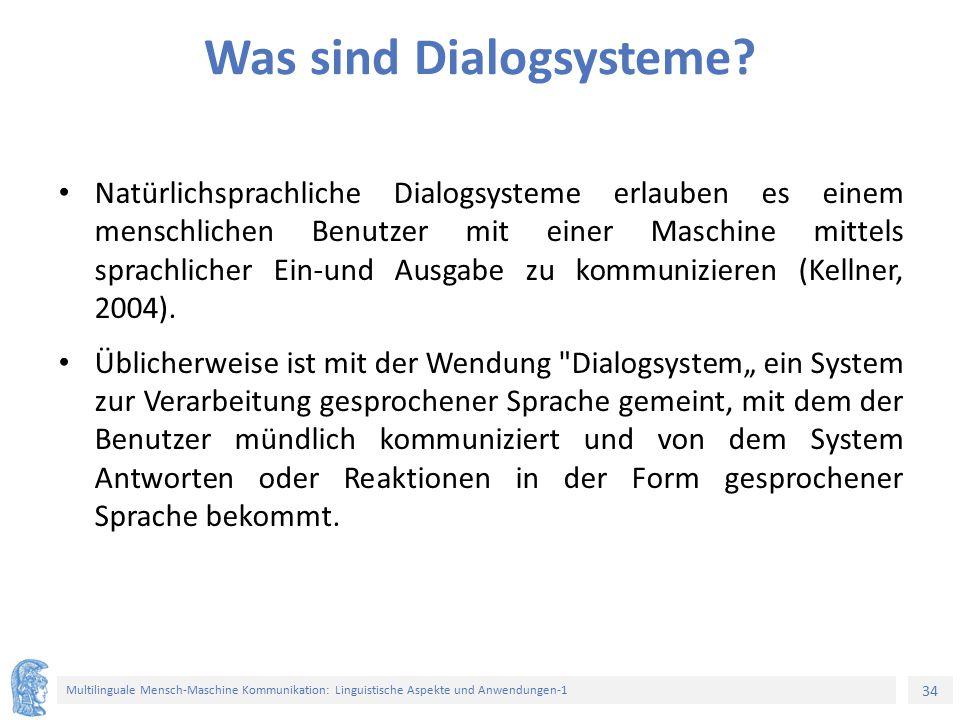 34 Multilinguale Mensch-Maschine Kommunikation: Linguistische Aspekte und Anwendungen-1 Was sind Dialogsysteme? Natürlichsprachliche Dialogsysteme erl