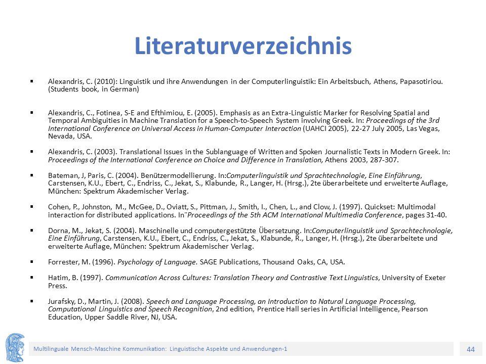 44 Multilinguale Mensch-Maschine Kommunikation: Linguistische Aspekte und Anwendungen-1 Literaturverzeichnis  Alexandris, C. (2010): Linguistik und i