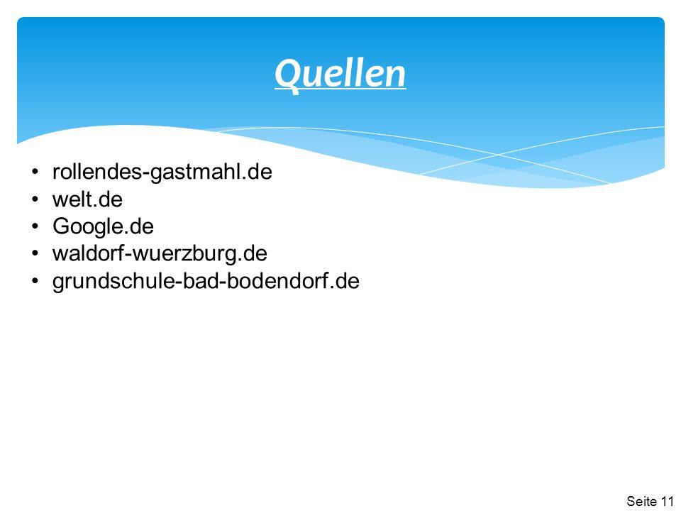 Quellen rollendes-gastmahl.de welt.de Google.de waldorf-wuerzburg.de grundschule-bad-bodendorf.de Seite 11