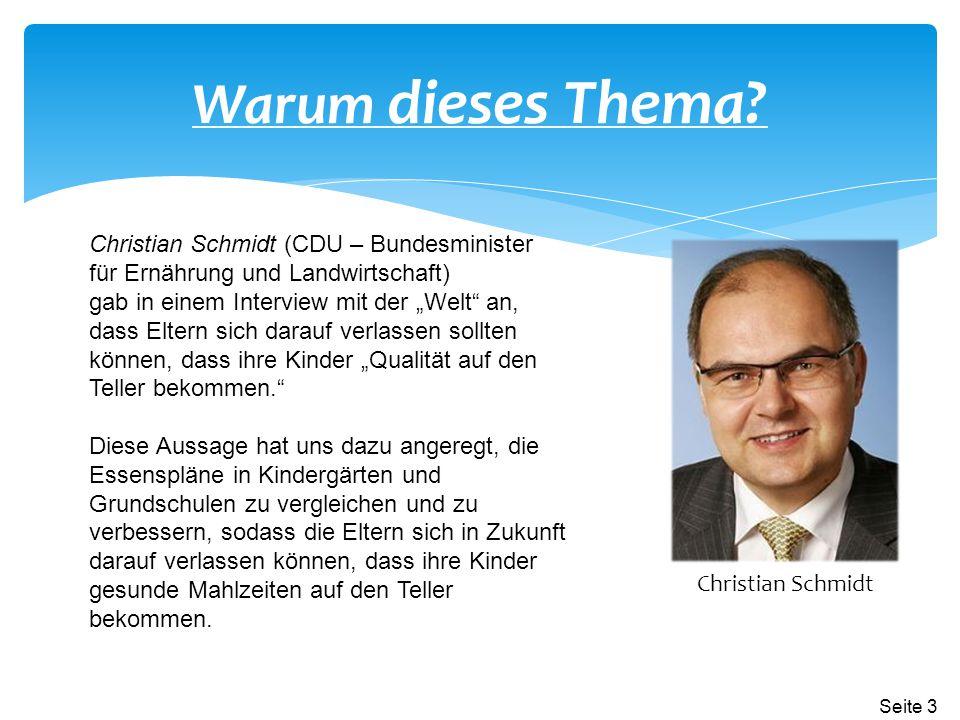 """Warum dieses Thema? Christian Schmidt (CDU – Bundesminister für Ernährung und Landwirtschaft) gab in einem Interview mit der """"Welt"""" an, dass Eltern si"""