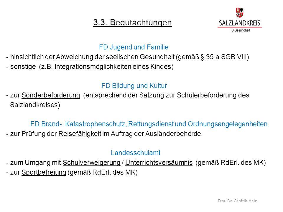 3.3. Begutachtungen FD Jugend und Familie - hinsichtlich der Abweichung der seelischen Gesundheit (gemäß § 35 a SGB VIII) - sonstige (z.B. Integration