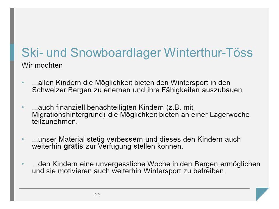 >> Ski- und Snowboardlager Winterthur-Töss Wir möchten...allen Kindern die Möglichkeit bieten den Wintersport in den Schweizer Bergen zu erlernen und ihre Fähigkeiten auszubauen....auch finanziell benachteiligten Kindern (z.B.