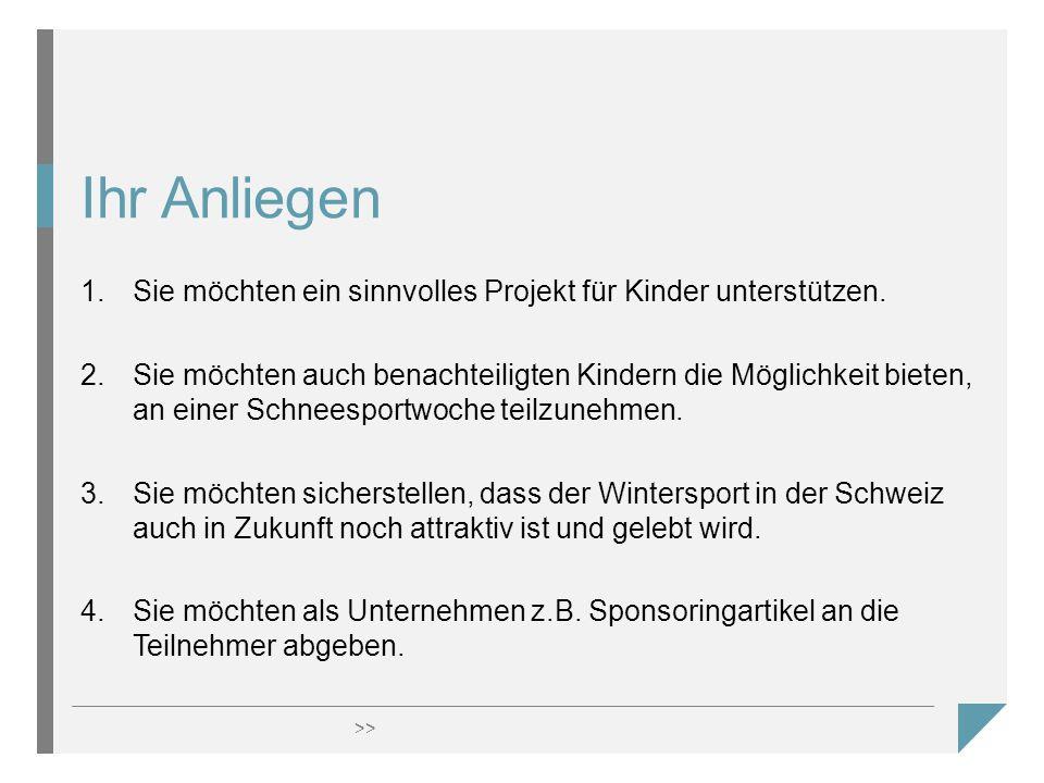 >> Ihr Anliegen 1.Sie möchten ein sinnvolles Projekt für Kinder unterstützen.
