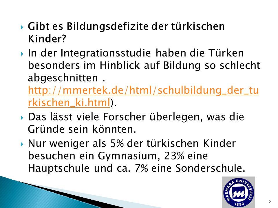  Gibt es Bildungsdefizite der türkischen Kinder?  In der Integrationsstudie haben die Türken besonders im Hinblick auf Bildung so schlecht abgeschni
