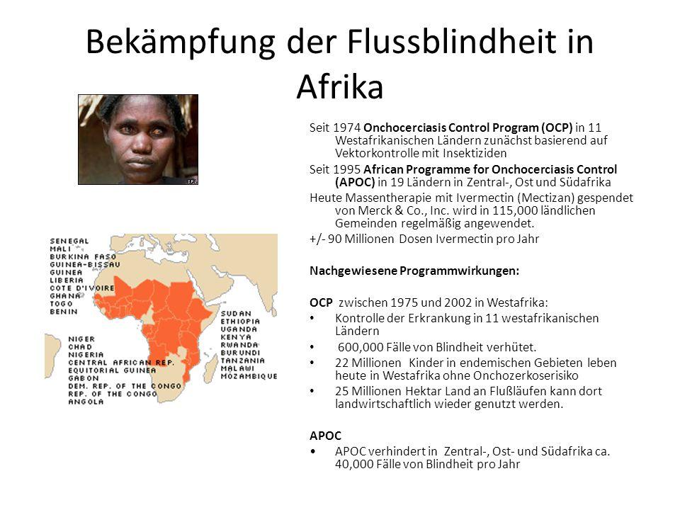 Bekämpfung der Flussblindheit in Afrika Seit 1974 Onchocerciasis Control Program (OCP) in 11 Westafrikanischen Ländern zunächst basierend auf Vektorko