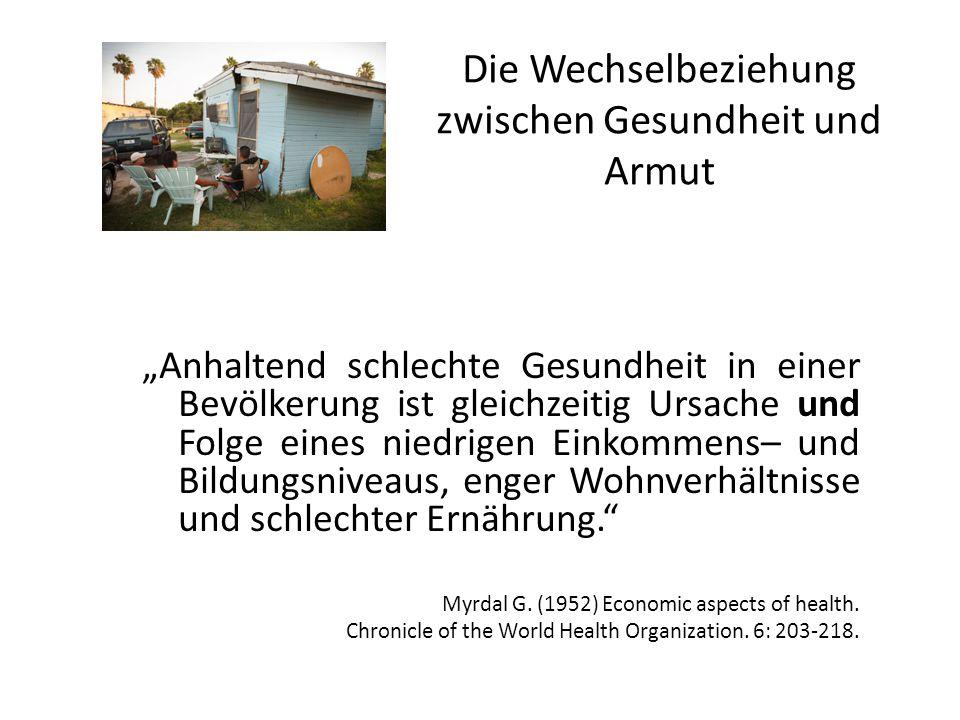"""Die Wechselbeziehung zwischen Gesundheit und Armut """"Anhaltend schlechte Gesundheit in einer Bevölkerung ist gleichzeitig Ursache und Folge eines niedr"""