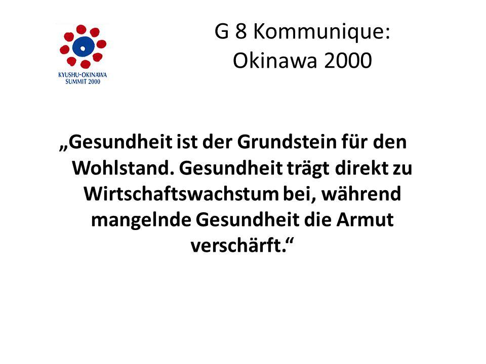 """G 8 Kommunique: Okinawa 2000 """"Gesundheit ist der Grundstein für den Wohlstand. Gesundheit trägt direkt zu Wirtschaftswachstum bei, während mangelnde G"""