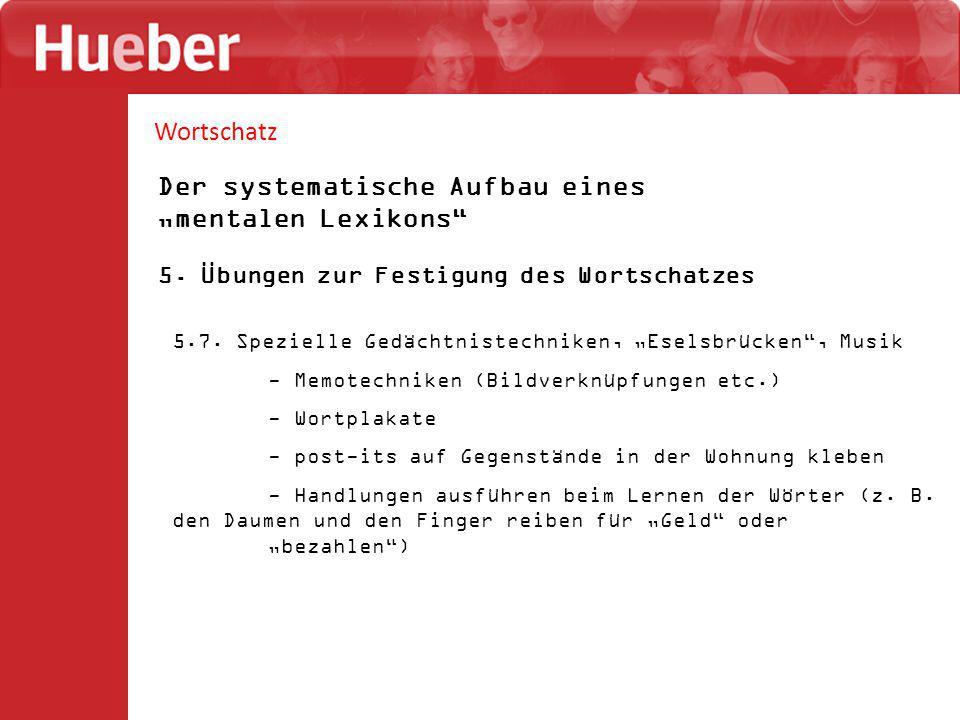 """Wortschatz Der systematische Aufbau eines """"mentalen Lexikons"""" 5. Übungen zur Festigung des Wortschatzes 5.7. Spezielle Gedächtnistechniken, """"Eselsbrüc"""