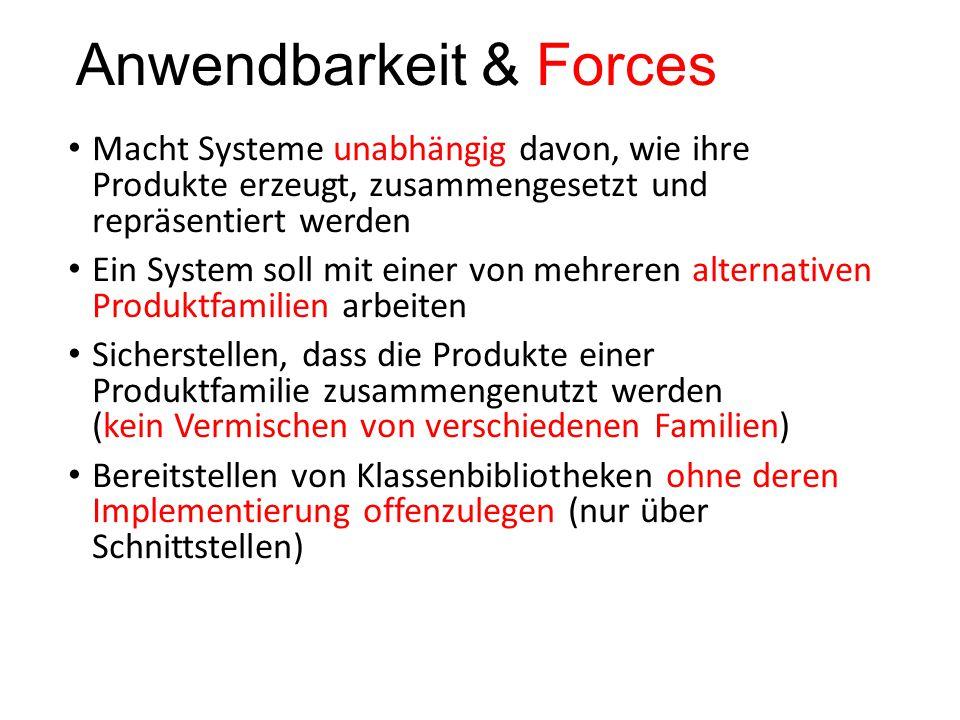 Anwendbarkeit & Forces Macht Systeme unabhängig davon, wie ihre Produkte erzeugt, zusammengesetzt und repräsentiert werden Ein System soll mit einer v