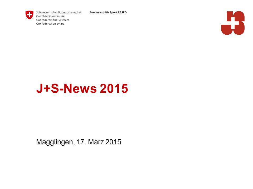 J+S-News 2015 Magglingen, 17. März 2015