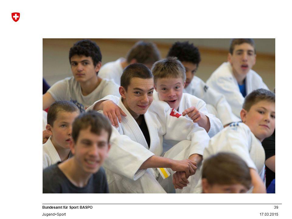 39 17.03.2015 Bundesamt für Sport BASPO Jugend+Sport