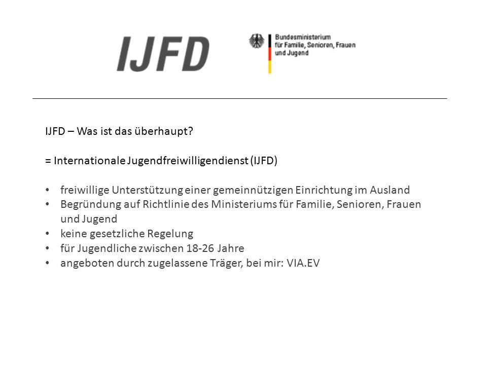 IJFD – Was ist das überhaupt? = Internationale Jugendfreiwilligendienst (IJFD) freiwillige Unterstützung einer gemeinnützigen Einrichtung im Ausland B