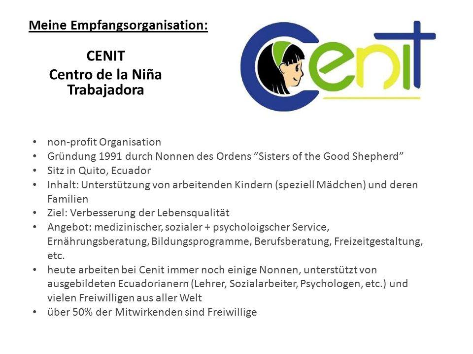 "Meine Empfangsorganisation: CENIT Centro de la Niña Trabajadora non-profit Organisation Gründung 1991 durch Nonnen des Ordens ""Sisters of the Good She"