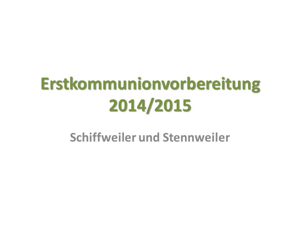 Erstkommunionfeier In Stennweiler 12.April 2015 um 10.00 Uhr In Schiffweiler 19.
