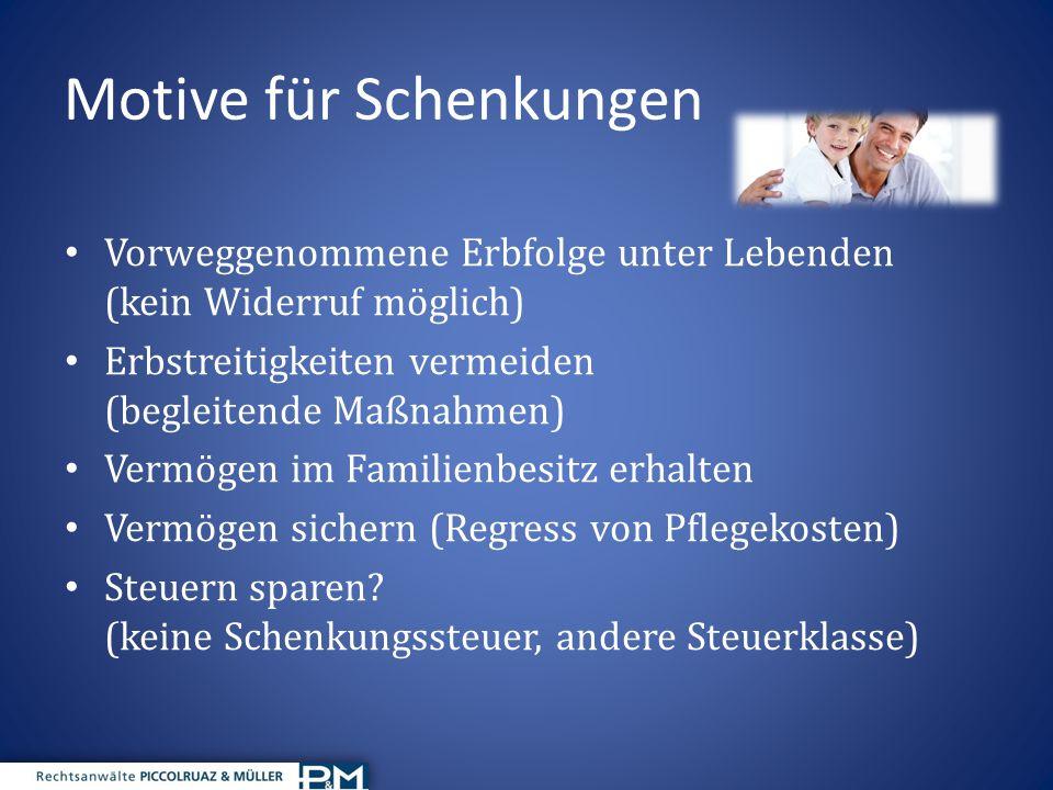 Gestaltungsmöglichkeiten Gegenleistungen & Sicherheiten Belastungs- und Veräußerungsverbot Wohnungsgebrauchsrecht Fruchtgenussrecht (Wohnen + Vermieten) Besitznachfolgerecht (fideikomm.