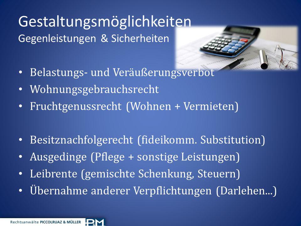 Gestaltungsmöglichkeiten Gegenleistungen & Sicherheiten Rechte für Dritte einräumen, z.B.