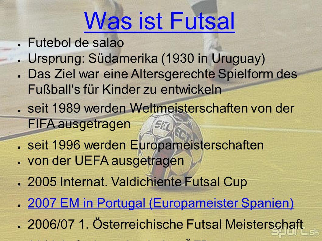 Was ist Futsal ● Futebol de salao ● Ursprung: Südamerika (1930 in Uruguay) ● Das Ziel war eine Altersgerechte Spielform des Fußball's für Kinder zu en