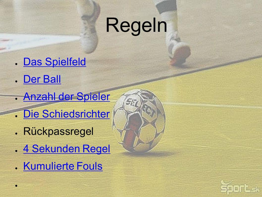 Regeln ● Das Spielfeld Das Spielfeld ● Der Ball Der Ball ● Anzahl der Spieler Anzahl der Spieler ● Die Schiedsrichter Die Schiedsrichter ● Rückpassreg
