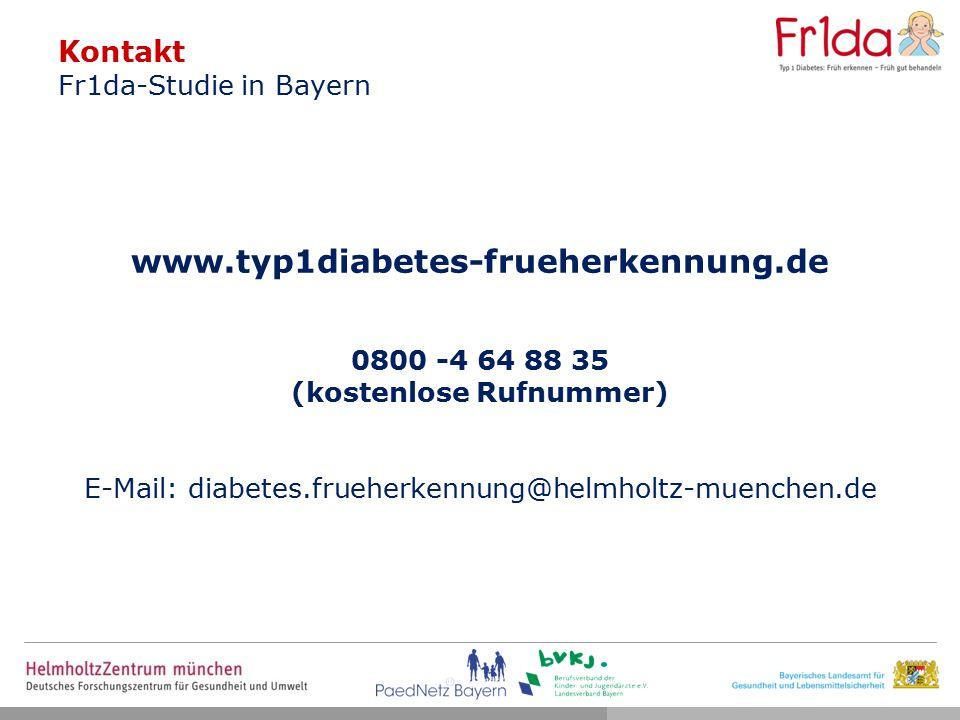 Kontakt Fr1da-Studie in Bayern www.typ1diabetes-frueherkennung.de 0800 -4 64 88 35 (kostenlose Rufnummer) E-Mail: diabetes.frueherkennung@helmholtz-muenchen.de